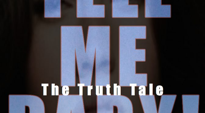 New Music Release: Tell Me Baby By The Truth Tale