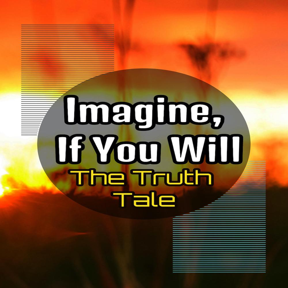 New Album: Imagine, If You Will by The Truth Tale