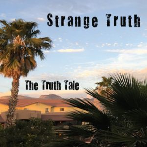 """New Album Release: """"Strange Truth"""" by The Truth Tale"""