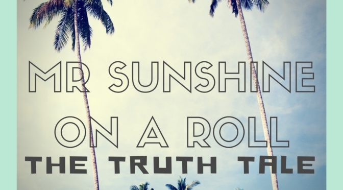 New Music Release: Mr Sunshine On A Roll by The Truth Tale – Single