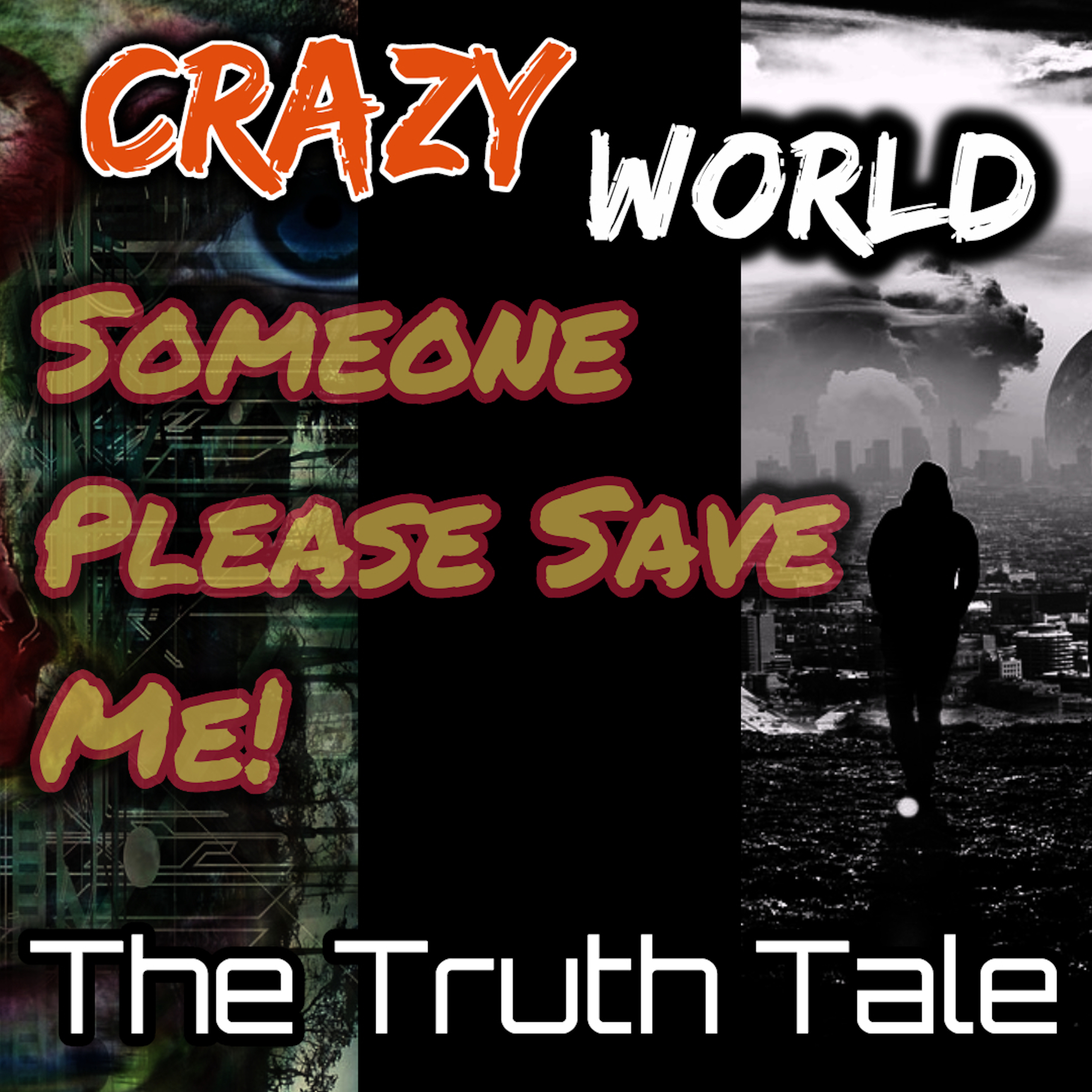 Press Release: New Single Release – Crazy World, Someone Please Save Me by The Truth Tale