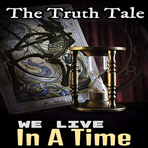 New Single Release: We Live In A Time by The Truth Tale